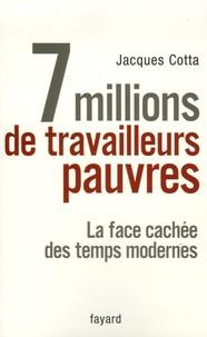 Jacques Cotta - 7 millions de travailleurs pauvres - La face cachée des temps modernes.