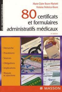 Marie-Claire Roure-Mariotti et Violaine Federico-Roure - 80 certificats et formulaires administratifs médicaux.