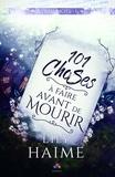 Lily Haime - A demi-mots Tome 1 : 101 choses à faire avant de mourir.