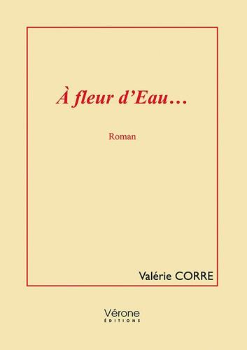 Valérie Corré - A fleur d'eau....