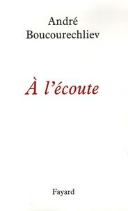 André Boucourechliev - A l'écoute.