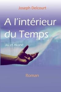Joseph Delcourt - A l'intérieur du Temps.