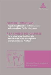 Raylene Ramsey - A la croisée des cultures - De la négociation des identités dans les littératures francophones et anglophones du Pacifique.