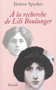 Jérôme Spycket - A la recherche de Lili Boulanger.