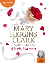 Mary Higgins Clark - A la vie, à la mort. 1 CD audio MP3