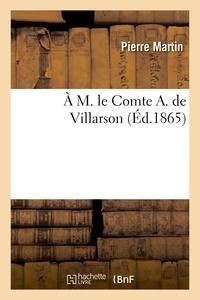 Pierre Martin - À M. le Comte A. de Villarson.