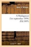 Henri d' Orléans - A Madagascar (1er septembre 1894).