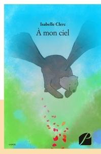 Isabelle Clerc - A mon ciel.