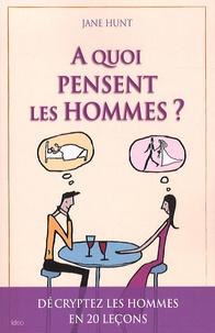 Jane Hunt - A quoi pensent les hommes ?.