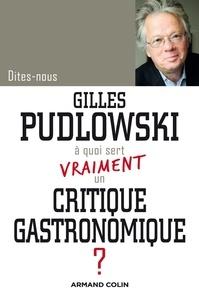 Gilles Pudlowski - A quoi sert vraiment un critique gastronomique ?.