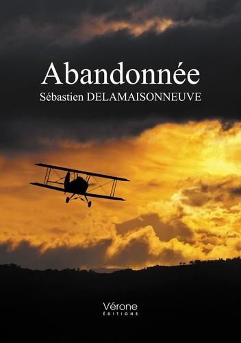 Sébastien Delamaisonneuve - Abandonnée.