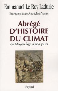 Emmanuel Le Roy Ladurie - Abrégé d'histoire du climat - Du Moyen Age à nos jours.