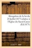 Bompard - Abrogation de la loi du 24 Juillet 1873 relative à l'Eglise du Sacré-Coeur. Exposé des motifs.