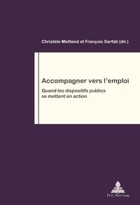 Christèle Meilland et François Sarfati - Accompagner vers l'emploi - Quand les dispositifs publics se mettent en action.
