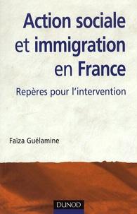Faïza Guélamine - Action sociale et immigration en France - Repères pour l'intervention.
