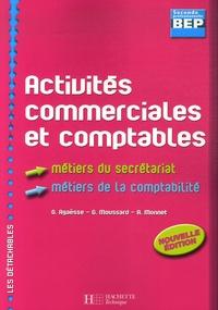 Gilles Agaësse et Guy Moussard - Activités commerciales et comptables 2nde pro BEP - Métiers du secrétariat, Métiers de la comptabilité.