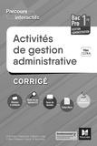 Michèle Sendre-Haïdar et Véronique Saunier - Activités de gestion administrative 1re BAC Pro GA - Corrigé.