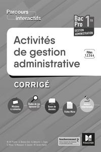 Michèle Sendre-Haïdar et Véronique Saunier - Activités de gestion administrative 1re Bac Pro Gestion-administration Pôles 1, 2, 3 et 4 - Corrigé.
