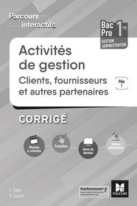 Véronique Saunier et Luc Fages - Activités de gestion clients fournisseurs 1re Bac Pro Gestion-administration Pôle 1 - Corrigé.
