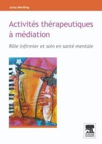 Activités thérapeutiques à médiation - Rôle infirmier et soin en santé mentale.pdf