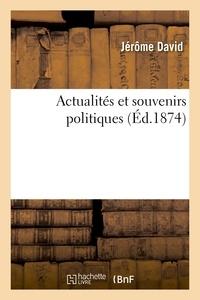 Jérôme David - Actualités et souvenirs politiques.