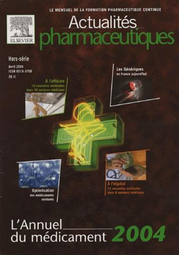 Jacques Buxeraud - Actualités pharmaceutiques N° Hors-série Avril : L'Annuel du médicament 2004.