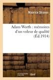 Maurice Strauss - Adam Worth : mémoires d'un voleur de qualité.