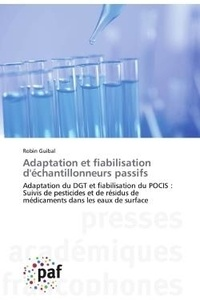 Robin Guibal - Adaptation et fiabilisation d'échantillonneurs passifs - Adaptation du DGT et fiabilisation du POCIS : Suivis de pesticides et de résidus de médicaments.