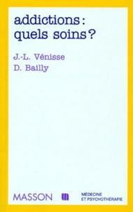 Daniel Bailly et Jean-Luc Venisse - Addictions - Quels soins?, [compte-rendu du congrès, Nantes 1995.