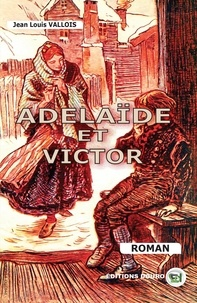 Jean-Louis Vallois - Adélaïde et Victor.
