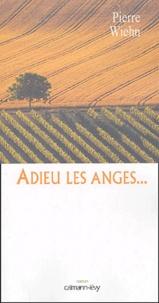 Pierre Wiehn - Adieu les anges....
