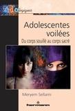 Meryem Sellami - Adolescentes voilées : du corps souillé au corps sacré.