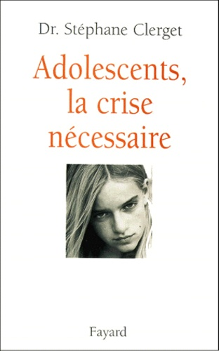 Adolescents, la crise nécessaire