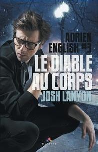 Josh Lanyon - Adrien English Tome 3 : Le diable au corps.