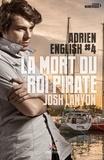 Josh Lanyon - Adrien English Tome 4 : La mort du roi des pirates.
