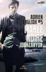 Josh Lanyon - Adrien English Tome 5 : Marée noire.