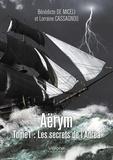 Bénédicte de Miceli et Lorraine Cassagnou - Aërym Tome 1 : Les secrets de l'Adrea.