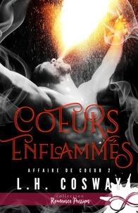 L.H. Cosway - Affaire de coeur - Tome 2, Coeurs enflammés.
