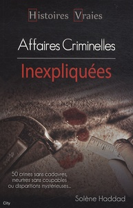 Solène Haddad - Affaires criminelles inexpliquées.