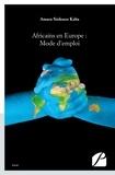 Amara sinkoun Kaba - Africains en Europe : Mode d'emploi.