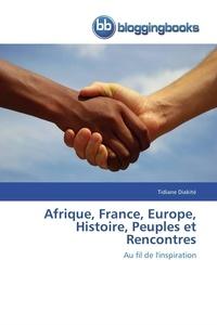 Diakite-t - Afrique, france, europe, histoire, peuples et rencontres.