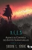 Jordan L. Hawk - Agence de Contrôle des Entités Surnaturelles ACES Volume 2 : Tomes 3 & 4.