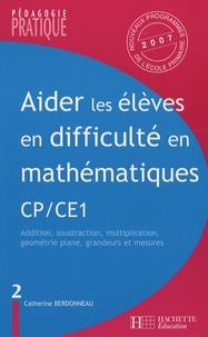 Catherine Berdonneau - Aider les élèves en difficulté en mathématiques CP/CE1 - Tome 2, Opérations, géométrie plane, grandeurs.