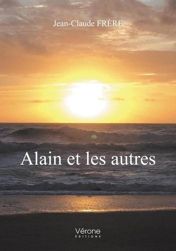 Jean-Claude Frère - Alain et les autres.