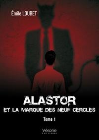 Emile Loubet - Alastor et la marque des neuf cercles Tome 1 : .