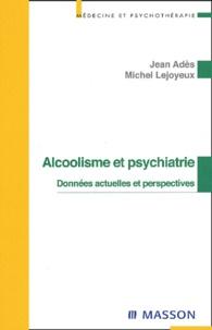 Jean Adès et Michel Lejoyeux - .