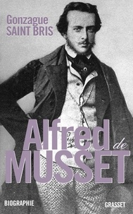 Gonzague Saint Bris - Alfred de Musset.
