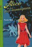 Caroline Quine - Alice Tome 2 : Alice et les faux-monnayeurs.