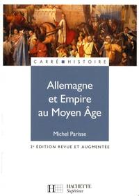 Michel Parisse - Allemagne et Empire au Moyen Age.