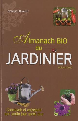Frédérique Chevalier - Almanach bio du jardinier.